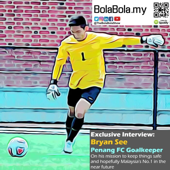EXCLUSIVE INTERVIEW: Penang FC's BRYAN SEE, On His Journey Becoming Pro Goalkeeper & the New Malaysian Super League Season: 35