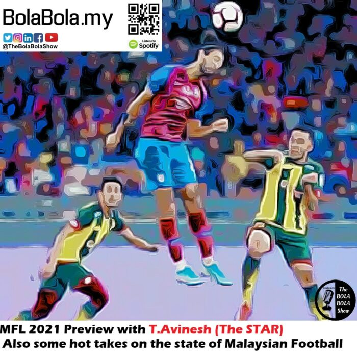 Malaysian Football Is Back! 2021 Super League Season Preview and Much More With T. Avineshwaran Of STAR Sports: 38