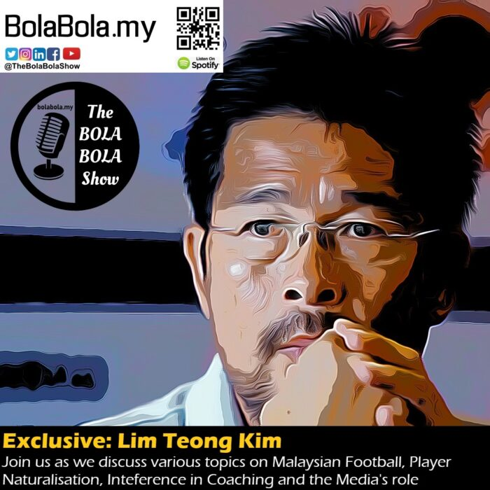 LIM TEONG KIM: Harimau Malaya Gave Their Best, Just Not Good Enough & No To Naturalized Players: 47